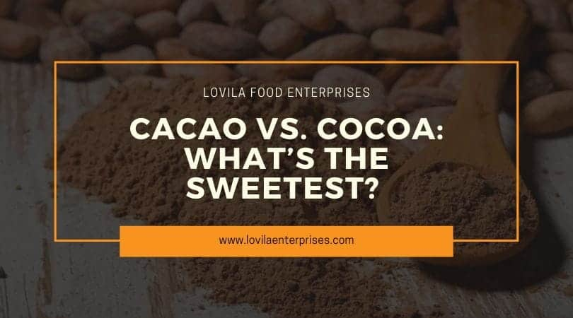 Cacao vs. Cocoa: What's the Sweetest?