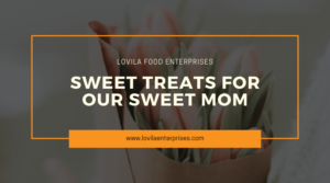 Sweet Treats for Mothers Day